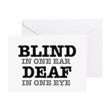 BLIND IN ONE EAR - DEAF IN ONE EYE Greeting Card