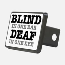 BLIND IN ONE EAR - DEAF IN Hitch Cover