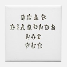 Wear Diamonds Not Fur Tile Coaster
