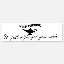 keep_rubbing_pn_d Bumper Bumper Sticker