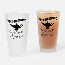 keep_rubbing_th Drinking Glass