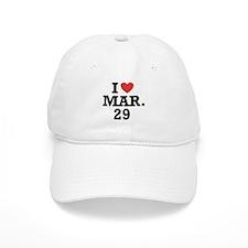 I Heart March 29 Baseball Cap