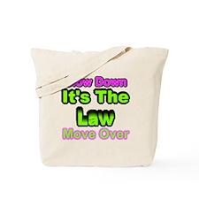 slowdownmoveover2 Tote Bag