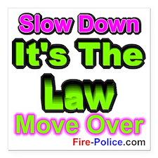 "slowdownmoveover3 Square Car Magnet 3"" x 3"""