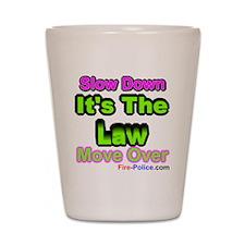 slowdownmoveover3 Shot Glass