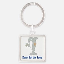 Dont Eat the Soup Square Keychain