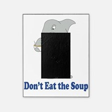 Dont Eat the Soup Picture Frame