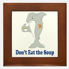 Dont Eat the Soup Framed Tile