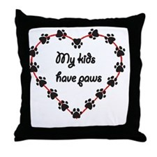 My kids have paws Throw Pillow