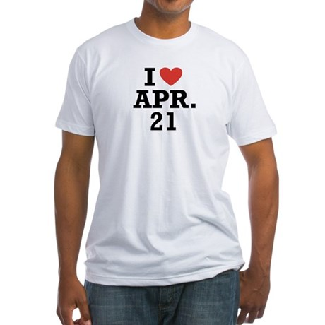 I Heart April 21 Fitted T-Shirt