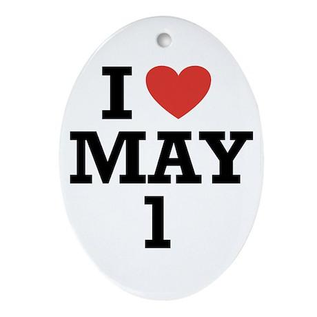 I Heart May 1 Oval Ornament