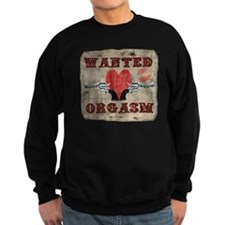 wanted_orgasm Sweatshirt