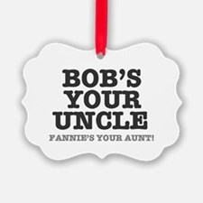 BOBS YOUR UNCLE Ornament