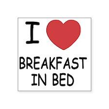 "BREAKFAST_IN_BED Square Sticker 3"" x 3"""