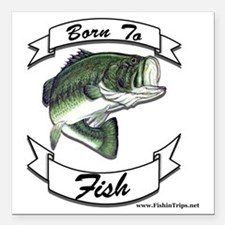 "born to fish bass Square Car Magnet 3"" x 3"""