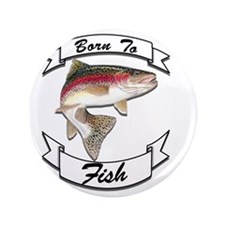 "born to fish trout dark 3.5"" Button"
