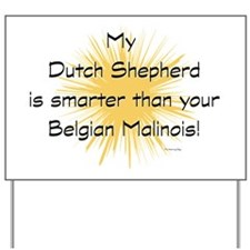 My Dutchie is smarter than your mali Yard Sign