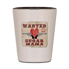 wanted_sugar_mama Shot Glass