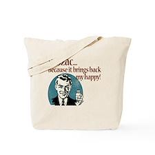 BringsBackMyHappy-Man Tote Bag