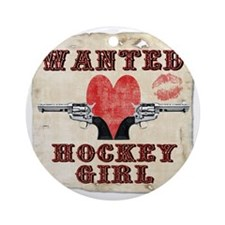 wanted_hockey_girl Round Ornament