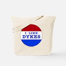 I Like Dykes Tote Bag