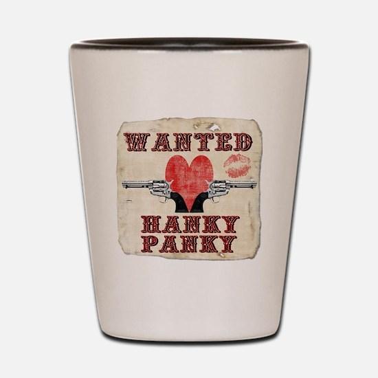wanted_hanky_panky Shot Glass