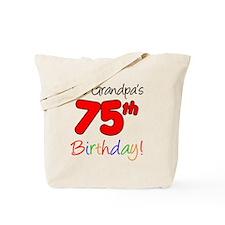 Its Grandpas 75th Birthday Tote Bag