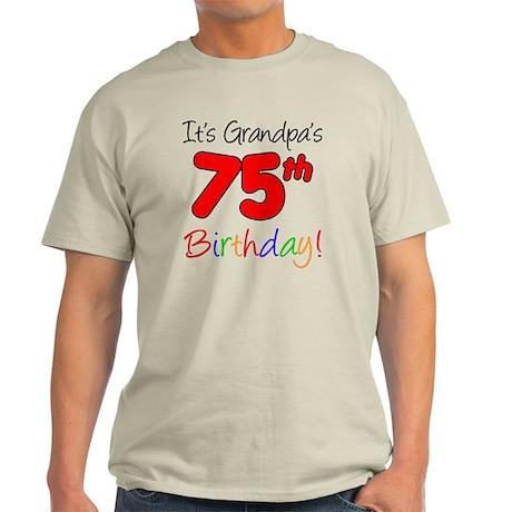 Its Grandpas 75th Birthday Light T-Shirt