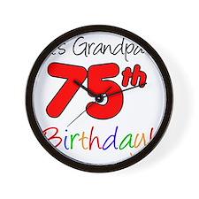 Its Grandpas 75th Birthday Wall Clock