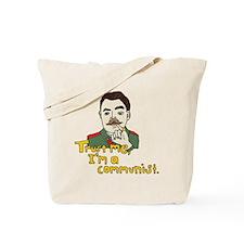 Trust Me, Im a Communist. Tote Bag