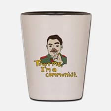 Trust Me, Im a Communist. Shot Glass