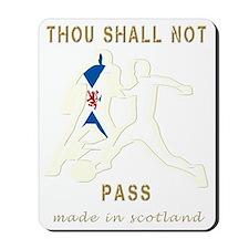 Thou shall not PASS Scotland Mousepad