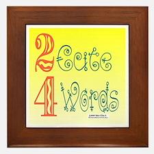 2 Cute 4 Words Framed Tile