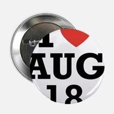 "I Heart August 18 2.25"" Button (100 pack)"