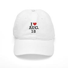 I Heart August 18 Baseball Cap