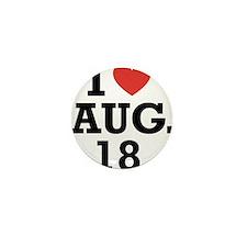 I Heart August 18 Mini Button