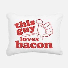 This Guy Loves Bacon Rectangular Canvas Pillow