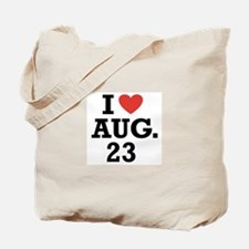 I Heart August 23 Tote Bag