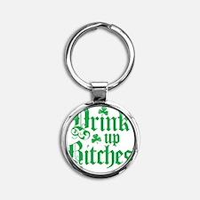 Drink Up Bitches 858573721 Round Keychain