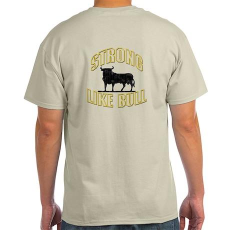 STRONG LIKE BULL Light T-Shirt