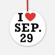 I Heart September 29 Ornament (Round)