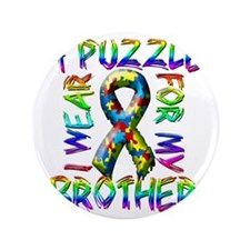 """I Wear A Puzzle for my Brother 3.5"""" Button"""