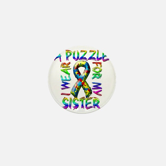I Wear A Puzzle for my Sister Mini Button