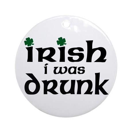 I Wish I Were Drunk Ornament (Round)