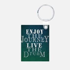 Enjoy The Journey, Live The Dream Keychains