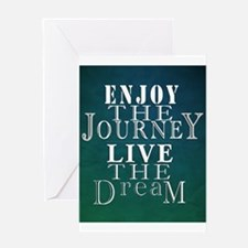 Enjoy The Journey, Live The Dream Greeting Cards
