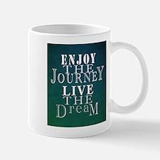 Enjoy The Journey, Live The Dream Mugs