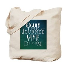 Enjoy The Journey, Live The Dream Tote Bag