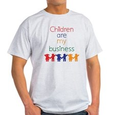 Children-are-my-business-bigger T-Shirt