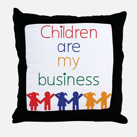 Children-are-my-business-bigger Throw Pillow